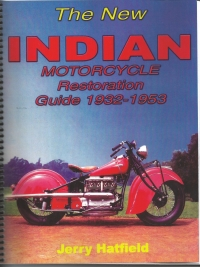 The New Indian Motorcycle Restoration Guide 1932-1953 by Jerry Hatfield